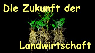 Die Zukunft der Landwirtschaft – Lehrfilm